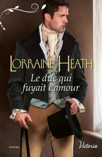 Le duc qui fuyait l'amour - LorraineHeath