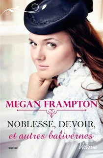 Noblesse, devoir et autres balivernes - MeganFrampton