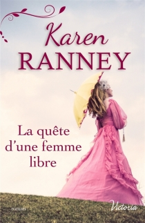 La quête d'une femme libre - KarenRanney