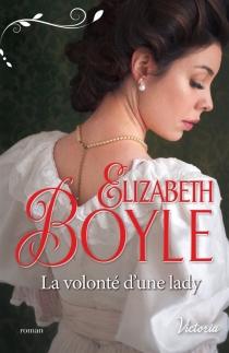La volonté d'une lady - ElizabethBoyle