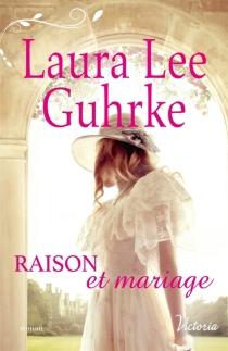 Raison et mariage - Laura LeeGuhrke