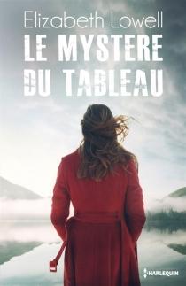 Le mystère du tableau - ElizabethLowell