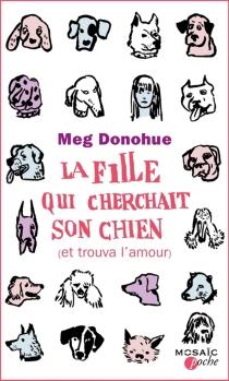 La fille qui cherchait son chien (et trouva l'amour) - MegDonohue