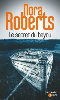Le secret du bayou - NoraRoberts