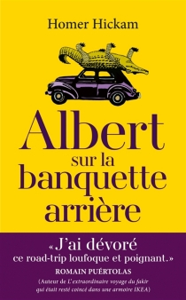 Albert sur la banquette arrière : l'histoire plus ou moins vraie d'un mari, de sa femme et de l'alligator de sa femme - Homer H.Hickam