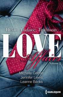 Love affairs : désir, audace, trahison - Leanne Banks