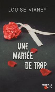 Une mariée de trop - LouiseVianey