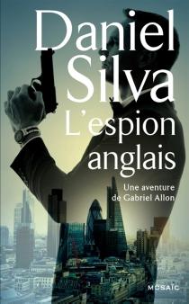 L'espion anglais : une aventure de Gabriel Allon - DanielSilva