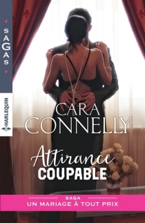 Attirance coupable : un mariage à tout prix - CaraConnelly