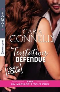 Tentation défendue : un mariage à tout prix - CaraConnelly