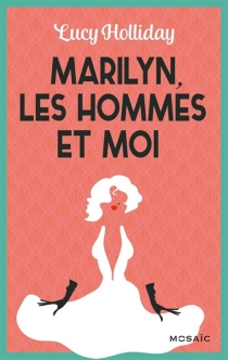Marilyn, les hommes et moi - Lucy Holliday