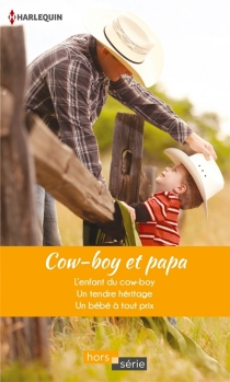 Cow-boy et papa - Donna Alward