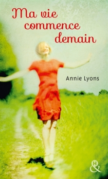 Ma vie commence demain - Annie Lyons