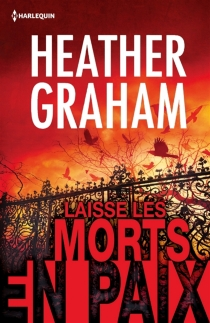 Laisse les morts en paix - Heather Graham