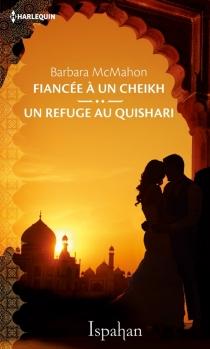 Fiancée à un cheikh| Un refuge au Quishari - BarbaraMcMahon