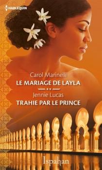 Le mariage de Layla| Trahie par le prince - JennieLucas