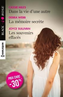 Dans la vie d'une autre| La mémoire secrète| Les souvenirs effacés - CassieMiles