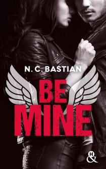 Be mine - N. C. Bastian
