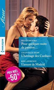 Pour quelques nuits de passion...| L'héritage des Carducci| L'amant de Madrid - HelenBrooks