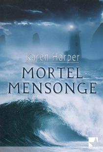 Mortel mensonge - KarenHarper