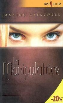 La manipulatrice - JasmineCresswell