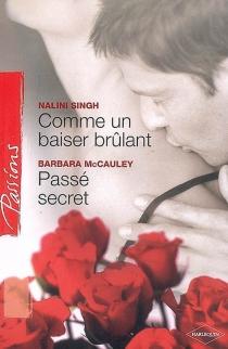 Comme un baiser brûlant  Passé secret -