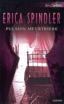 Pulsion meurtrière - Erica Spindler