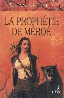 La prophétie de Méroé - SusanKrinard