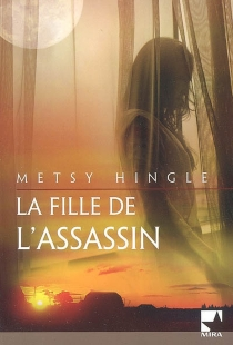 La fille de l'assassin - MetsyHingle