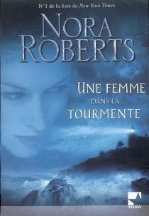 Une femme dans la tourmente - NoraRoberts