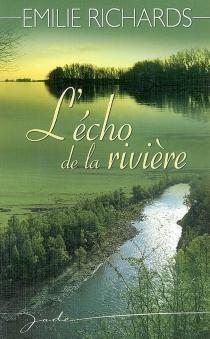 L'écho de la rivière - EmilieRichards