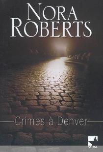 Crimes à Denver - NoraRoberts