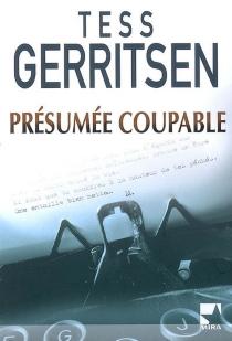 Présumée coupable - TessGerritsen