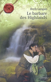 Le barbare des Highlands - Ruth Ryan Langan