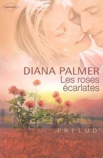 Les roses écarlates - DianaPalmer