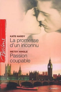 La promesse d'un inconnu| Passion coupable -
