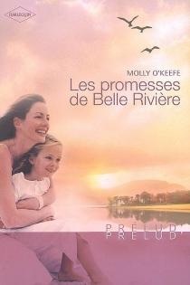 Les promesses de Belle Rivière - MollyO'Keefe