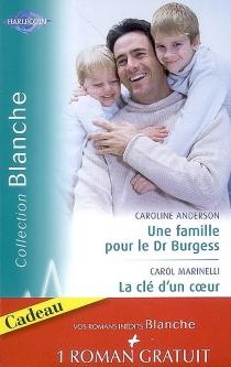 Une famille pour le Dr Burgess| La clé d'un coeur| Fiançailles improvisées -
