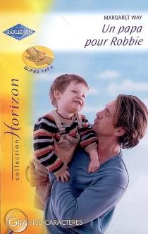 Un papa pour Robbie - MargaretWay