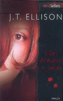 Elles étaient si jolies - J. T.Ellison
