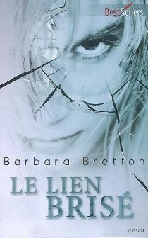 Le lien brisé - BarbaraBretton