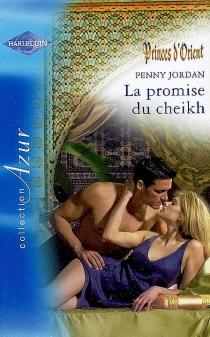 La promise du cheikh : princes d'Orient - PennyJordan