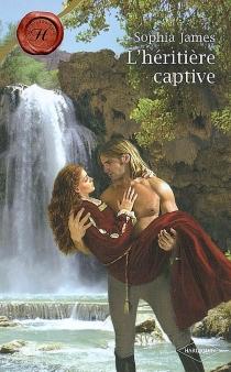 L'héritière captive - SophiaJames