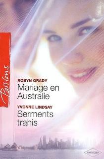 Mariage en Australie| Serments trahis - RobynGrady