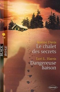 Le chalet des secrets| Dangereuse liaison -