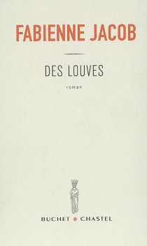 Des louves - Fabienne Jacob