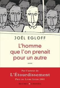 L'homme que l'on prenait pour un autre - JoëlEgloff