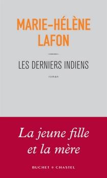 Les derniers Indiens - Marie-HélèneLafon