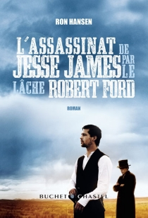 L'assassinat de Jesse James par le lâche Robert Ford - Ron Hansen
