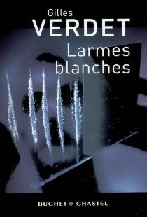 Larmes blanches - GillesVerdet